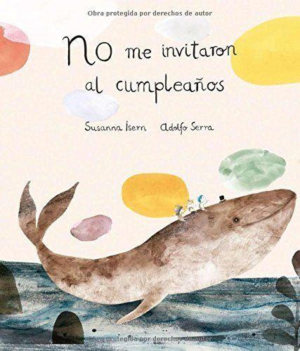 No me invitaron al cumpleaños / Susanna Isern y Adolfo Serra