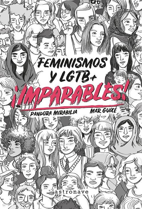 ¡Imparables! Feminismos y LGTB+ / Pandora Mirabilia y Mar Guixé