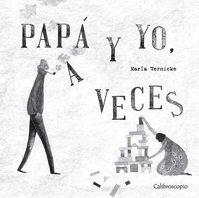 Papá y yo, a veces / María Wernicke