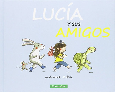 Lucía y sus amigos / Marianne Dubuc
