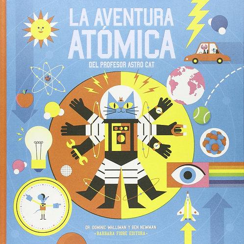 La aventura atómica del profesor Astrocat / Dominic Walliman y Ben Newman