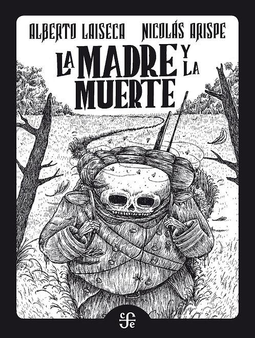 La madre y la muerte / Alberto Laiseca y Nicolas Arispe
