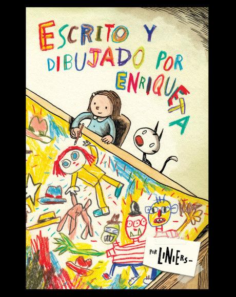 Escrito y dibujado por Enriqueta / Liniers