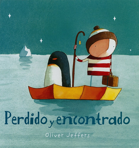 Perdido y encontrado / Oliver Jeffers