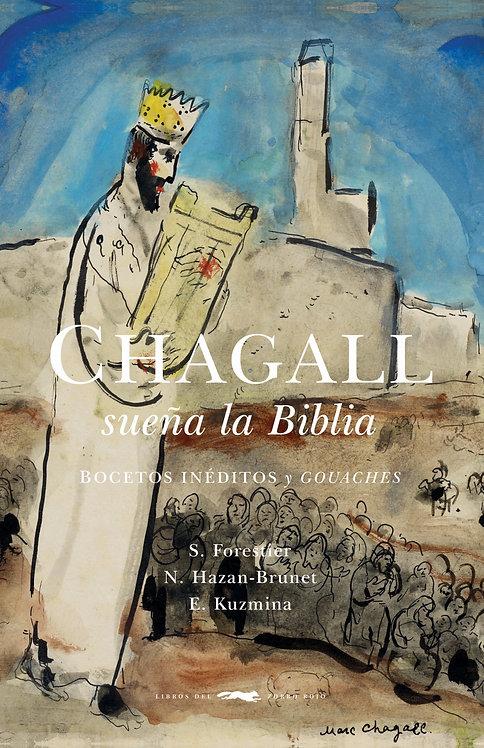 Chagall sueña la biblia / S. Forestier, N. Hazan-Brunet, E. Kuzmina y Chagall