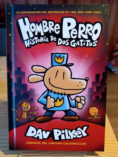 Hombre Perro Historia de dos gatitos / Dav Pilkey