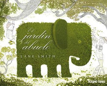 El jardín del abuelo / Lane Smith