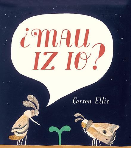 ¿Mau Iz Io?  Carson Ellis