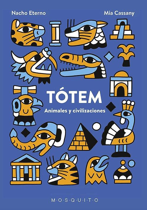 Tótem, animales y civilizaciones / Mia Cassany y Nacho Eterno