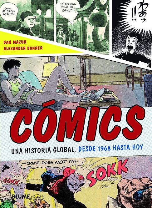Cómics. Una historia global, desde 1968 hasta hoy / Dan Mazur y Alexander Danner