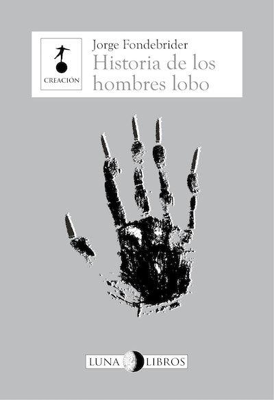 Historia de los hombres lobo / Jorge Fondebrider
