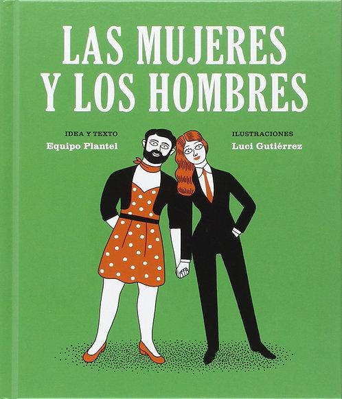 Las mujeres y los hombres / Equipo Plantel/ Luci Gutiérrez