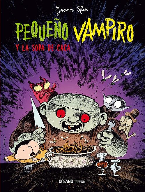 Pequeño vampiro y la sopa de caca / Joann Sfar