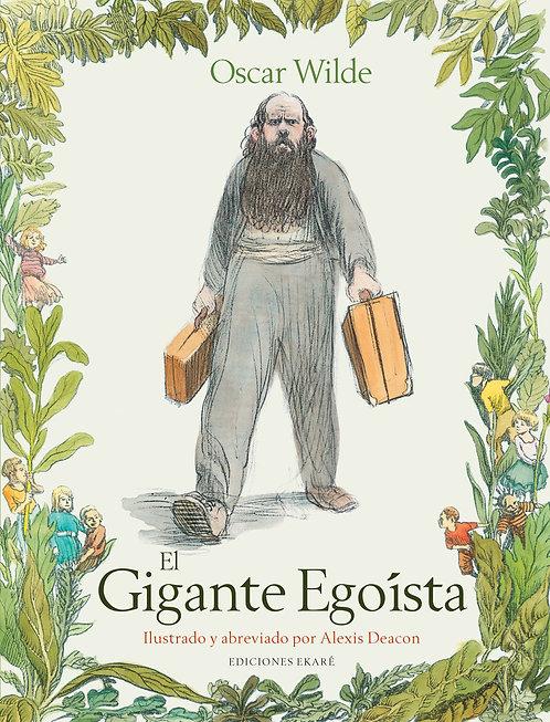 El gigante egoísta / Oscar Wilde y Alexis Deacon
