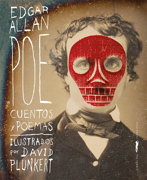 Edgar Allan Poe. Cuentos y poemas / Poe y Plunkert