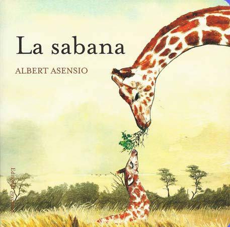 La sabana (ed. cartoné) / Albert Asensio