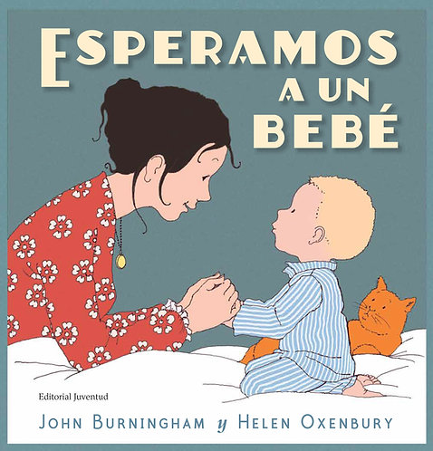 Esperamos a un bebé / John Burningham y Helen Oxenbury