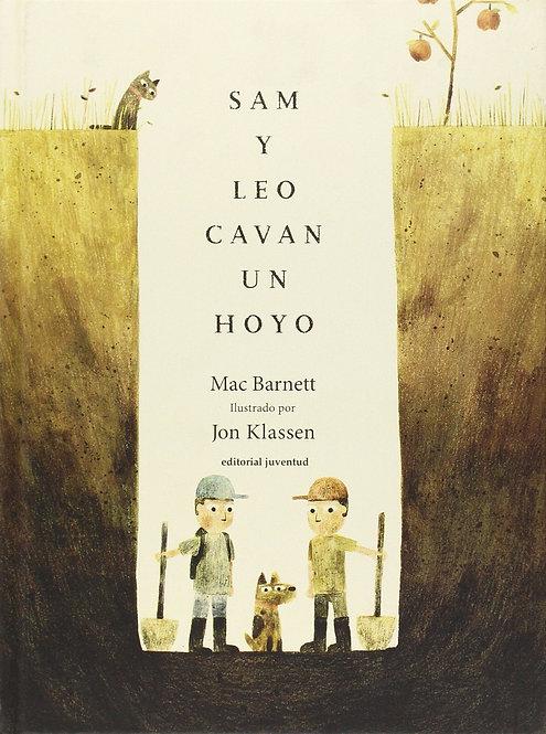 Sam y leo cavan un hoyo / Mac Barnett y Jon Klassen