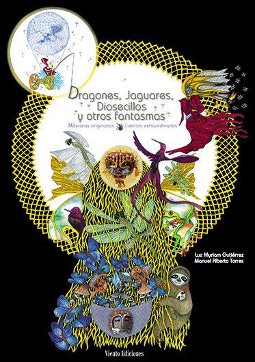 Dragones, jaguares, diosecillos y otros fantasmas / Gutiérrez y Torres