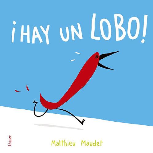 ¡Hay un lobo! / Matthieu Maudet