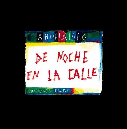 De noche en la calle / Ángela Lago