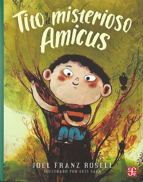 Tito y el misterioso Amicus / Joel Franz Rosell y Luis Safa