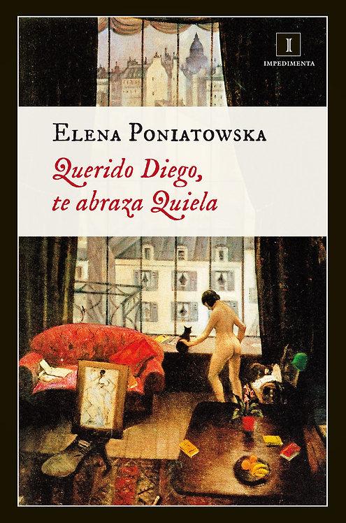 Querido Diego, te abraza Quiela / Elena Poniatowska