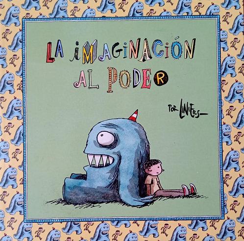 La imaginación al poder / Liniers