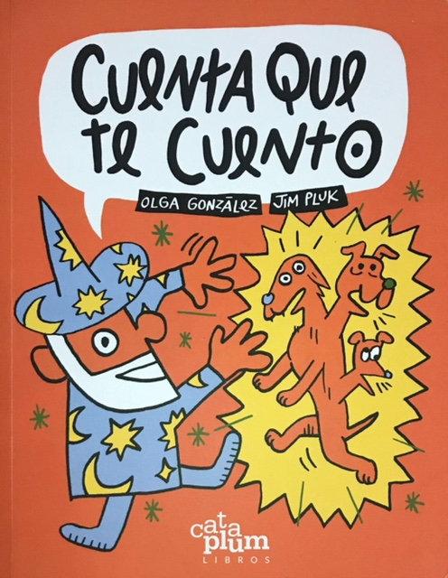 Cuenta que te cuento / Olga González y Jim Pluk
