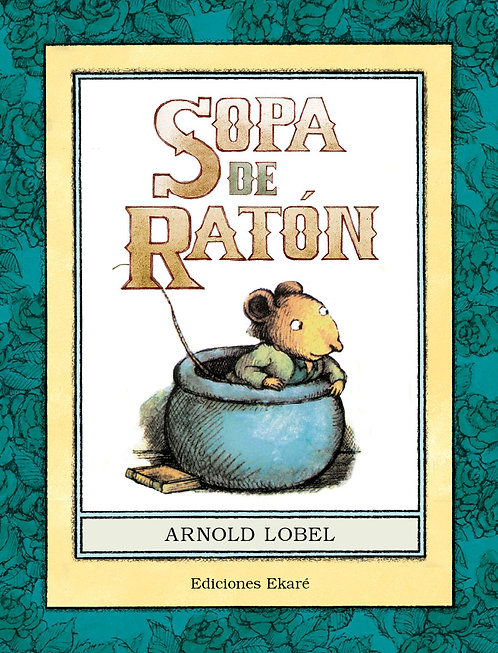Sopa de ratón / Arnold Lobel