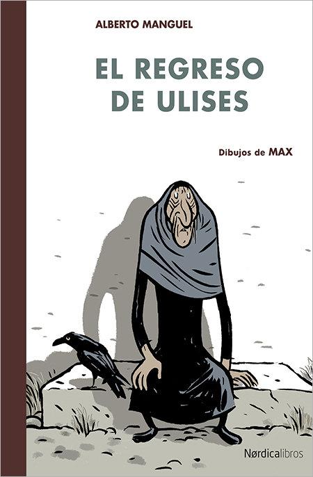 El regreso de Ulises / Alberto Manguel y MAX