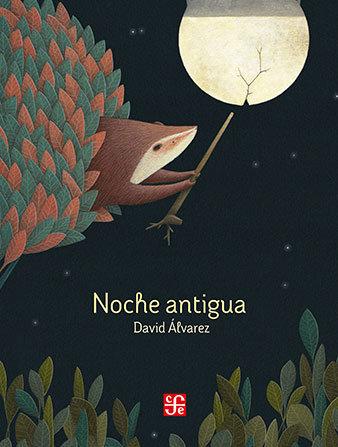 Noche antigua / David Álvarez