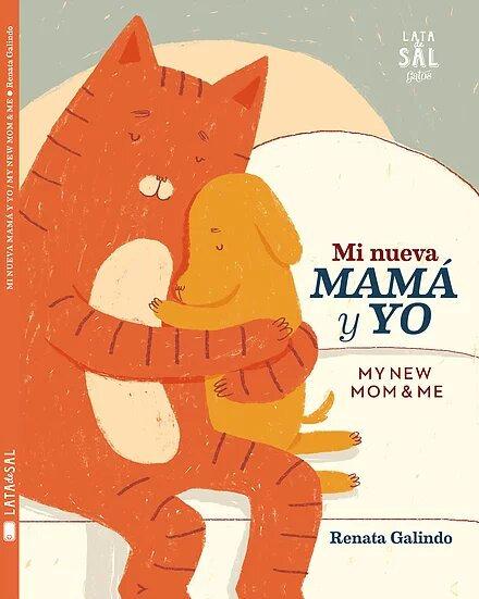 Mi nueva mamá y yo (Bilingüe) / Renata Galindo
