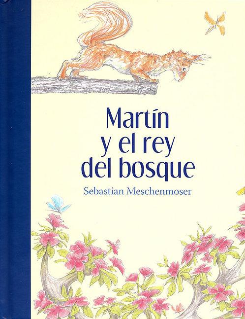 Martín y el rey del bosque / Sebastian Meschenmoser
