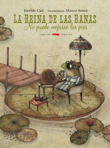 La reina de las ranas / Davide Cali y Marco Somá