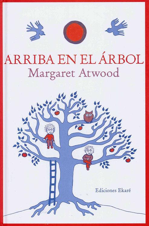 Arriba en el árbol / Margaret Atwood