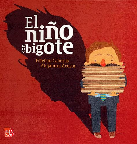 El niño con bigote / Esteban Cabezas y Alejandra Acosta