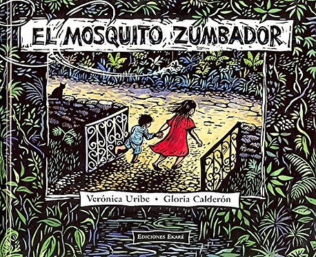 El mosquito zumbador / Verónica Uribe y Gloria Calderón-Sáenz