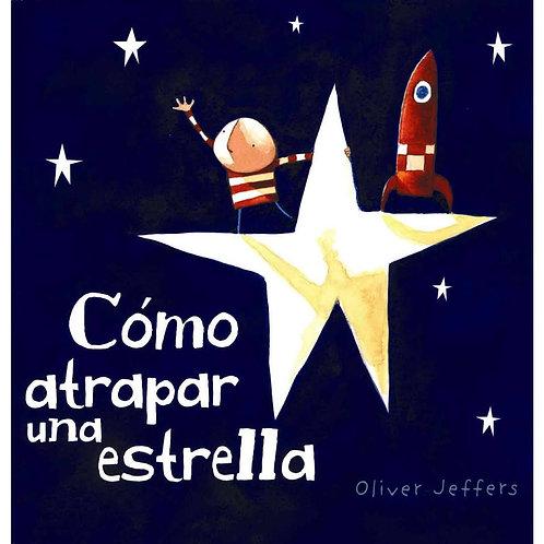 Cómo atrapar una estrella / Oliver Jeffers