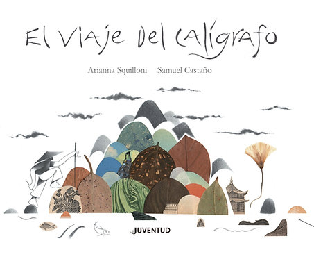 El viaje del calígrafo / Arianna Squilloni y Samuel Castaño