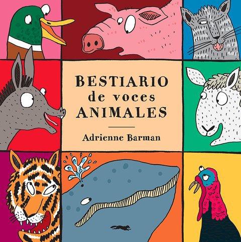 Bestiario de voces animales / Adrienne Barman