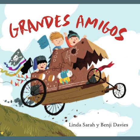 Grandes amigos / Linda Sarah y Benji Davies