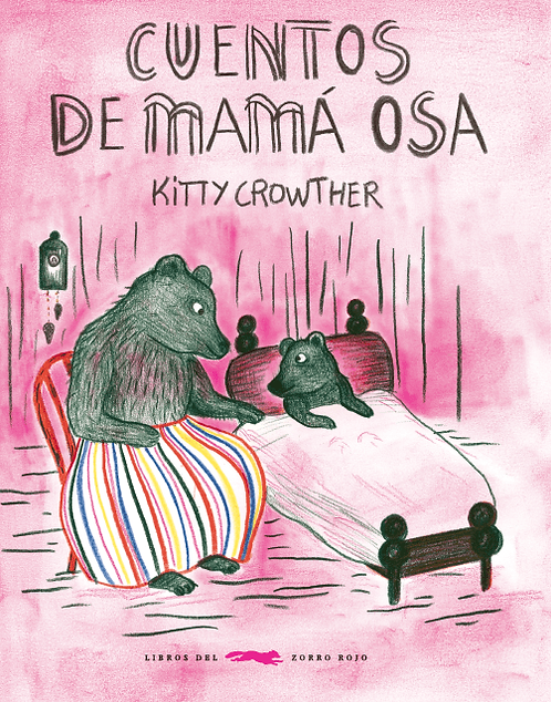 Cuentos de mamá osa/Kitty Crowther