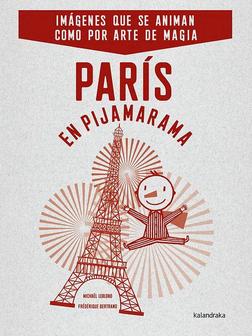 París en pijamarama / Michaël Leblond y Frédérique Bertrand