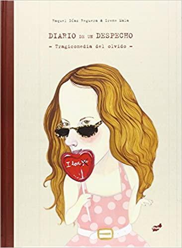 Diario de un despecho / Díaz y Mala