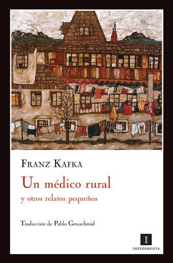 Un médico rural y otros relatos pequeños / Franz Kafka