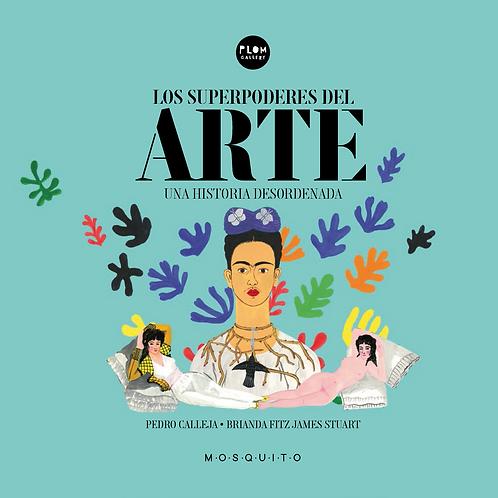 Los superpoderes del arte. / Pedro Calleja y Brianda Fitz James Stuart
