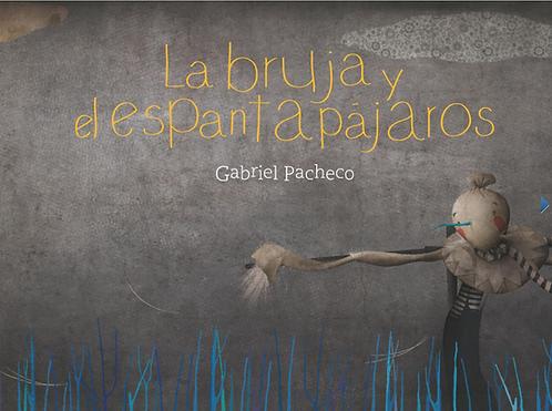 La bruja y el espantapájaros / Gabriel Pacheco