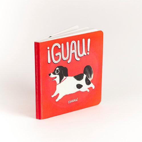 ¡Guau! (cartoné) / Raúl Orozco