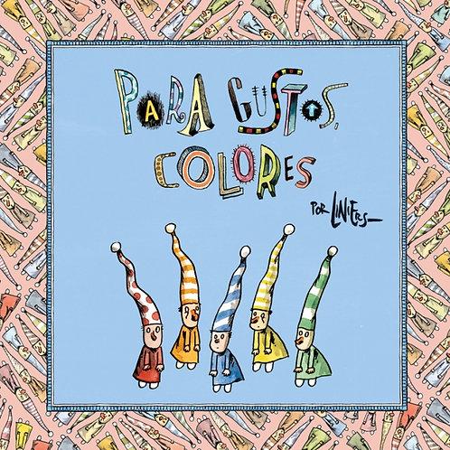 Para gustos colores / Liniers
